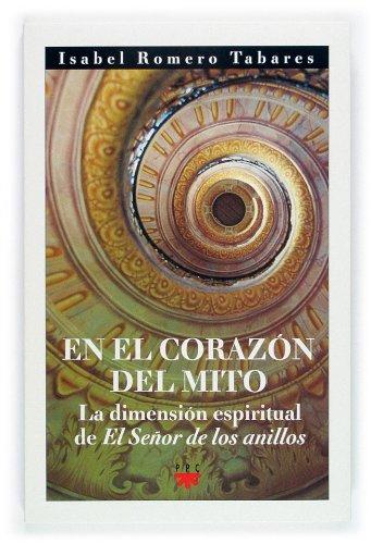 9788428819008: EN EL CORAZON DEL MITO: LA DIMENSION ESPIRITUAL DE EL SEÃ'OR DE LO S ANILLOS