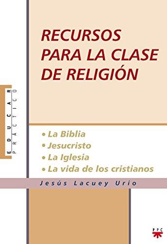 9788428819428: RECURSOS PARA LA CLASE DE RELIGION: LA BIBLIA, JESUCRISTO, LA IGL ESIA, LA VIDA DE LOS CRISTIANOS