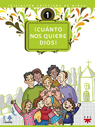 9788428820301: ¡Cuánto Nos Quiere Dios! Iniciación Cristiana De Niños 1 (Catequesis Sevilla)