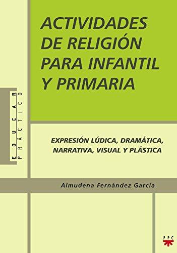 9788428820349: Actividades De Religión Para Infantil Y Primaria (Educar Práctico) - 9788428820349
