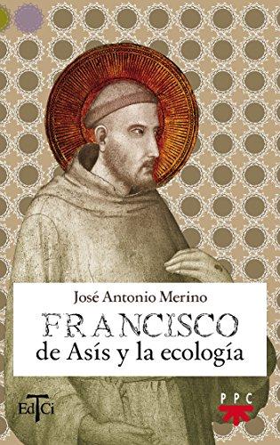 9788428820721: Francisco De Asís Y La Ecología (Francisco de Asis)