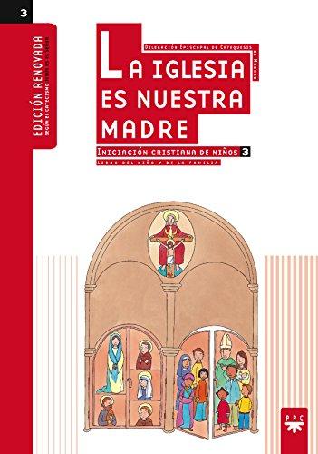 9788428821414: La Iglesia es nuestra madre : Iniciación cristiana de niños 3. Libro del niño y de la familia (Manuales para niños)