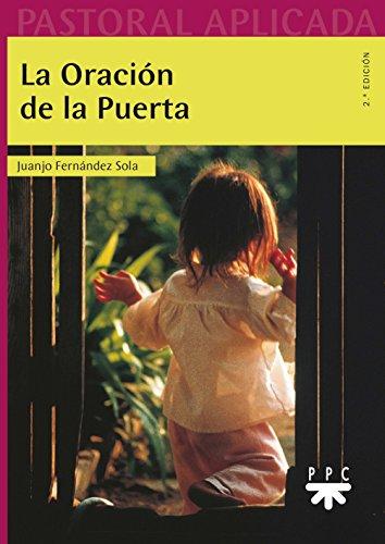 9788428821438: La Oración De La Puerta (Pastoral Aplicada)