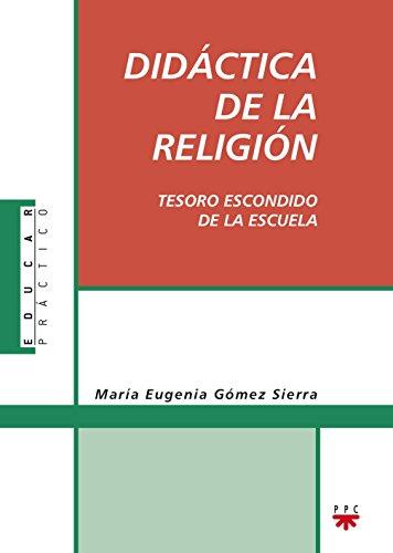 9788428823159: Didáctica de la religión: tesoro escondido de la escuela