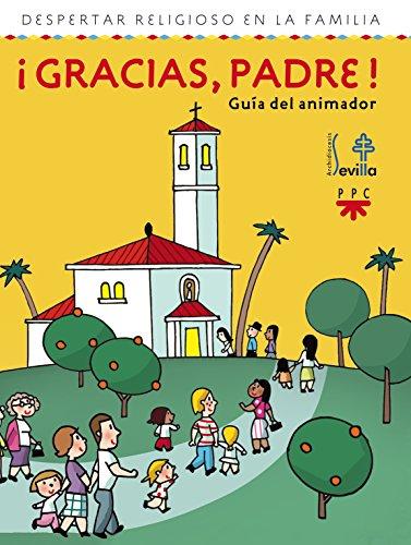 9788428823586: ¡Gracias, Padre! Guía Del Animador (Catequesis Sevilla)