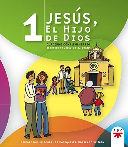 9788428823630: Jes�s, el hijo de Dios 1: Cuaderno complementario al catecismo Jes�s es el Se�or