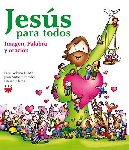 Jesús para todos : imagen, palabra y: Llamas Fortes, Encarnación
