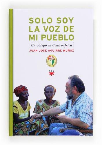 9788428826785: Solo Soy La Voz De Mi Pueblo (Fc (ppc))