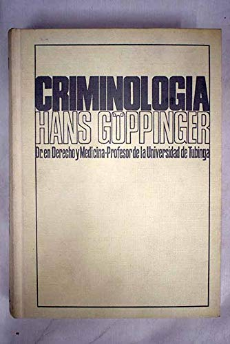 CRIMINOLOGIA. Traducido por María Luisa Schwarck e: Goppinger, Hans
