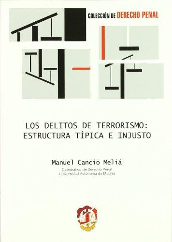 9788429015843: Los Delitos de Terrorismo: Estructura Tipica E Injusto