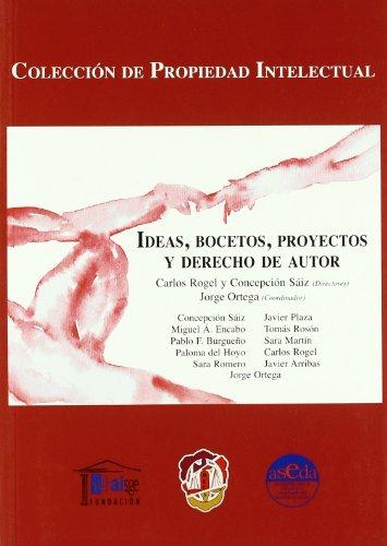 9788429016529: Ideas, bocetos, proyectos y derechos de autor (Propiedad Intelectual)