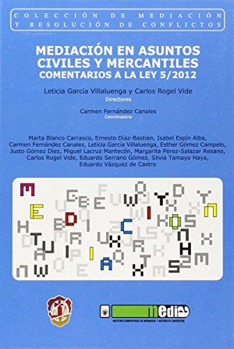 9788429017083: Mediación en asuntos civiles y mercantiles: Comentarios a la Ley 5/2012 (Mediación y resolución de conflictos)