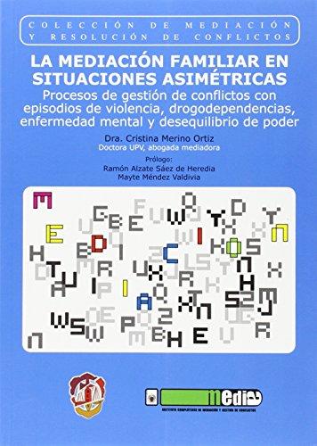 9788429017205: La mediación familiar en situaciones asimétricas: Procesos de gestión de conflictos con episodios de violencia, drogodependencias, enfermedad mental y ... poder (Mediación y resolución de conflictos)