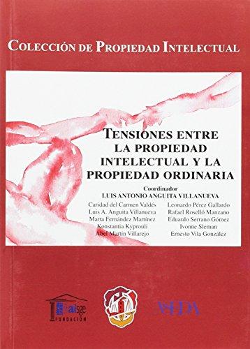 Tensiones entre la propiedad intelectual y la: Vila González, Ernesto;