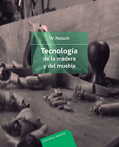 Wood technology and furniture (Spanish Edition): Nutsch