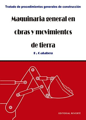 9788429120318: Maquinaria General En Obras Y Movimientos De Tierra (Tratado de procedimientos generales de construcción)