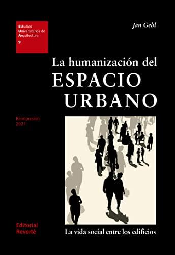 9788429121094: La humanización del espacio urbano: La vida social entre los edificios (Estudios Universitarios de Arquitectura)