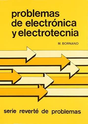 9788429134162: Problemas de electrónica y electrotecnia