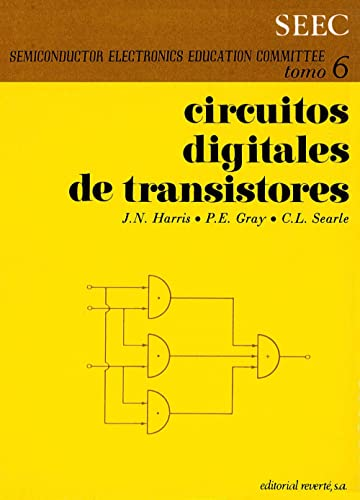 Circuitos Digitales De Transistores. Semiconductor electronics education: J.N,Harris/P.E.Gray/C.L. Searle