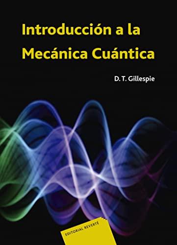 INTRODUCCION MECANICA CUANTICA/GILLESPIE: GILLESPIE
