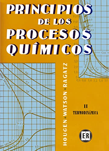 Princpios De Los Quimicos {PARTE II} Termodinamica: Hougen, Olaf A., Kenneth M. Watson, and Roland ...