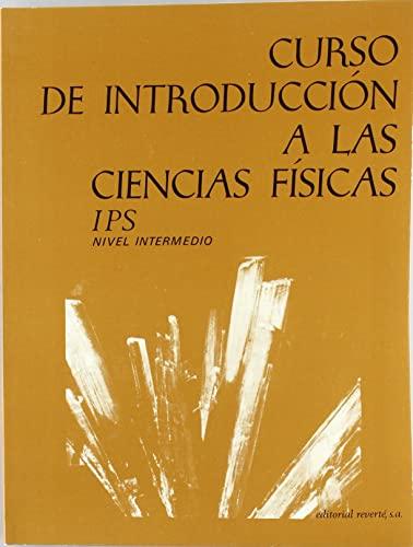 CURSO DE INTRODUCCIÓN A LAS CIENCIAS FÍSICAS.: I.P.S. (INTRODUCTORY PHYSICAL