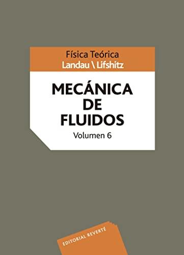 Mecánica de fluidos. Volumen 6 (Spanish Edition): Landau Y Lifshitz