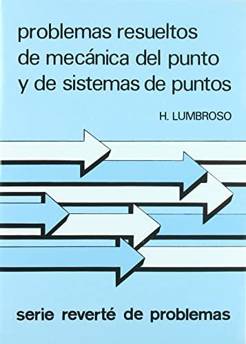 PROBLEMAS RESUELTOS DE MECÁNICA DEL PUNTO Y: LUMBROSO, H. [FERNÁNDEZ