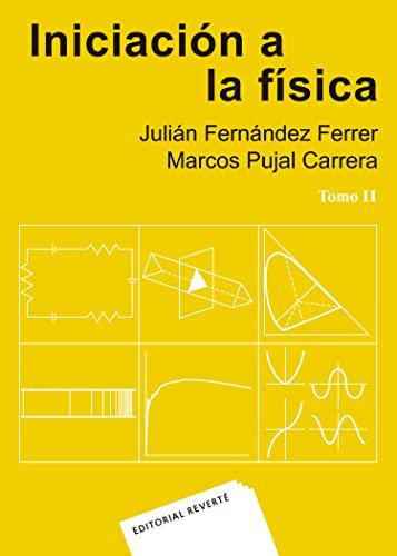 Iniciación a la física - Fernández Ferrer, Julián; Pujal Carrera, Marcos
