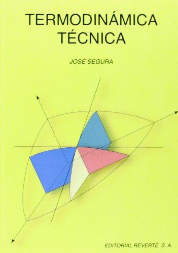 Termodinamica tecnica.: Segura Clavell, Jose