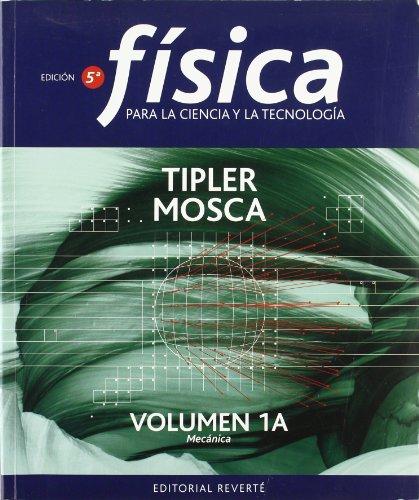 9788429144017: Física para la ciencia y la tecnología. Mecánica. 1A