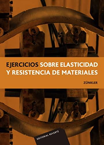 EJERCICIOS DE ELASTICIDAD Y RESIST DE M: ZUNKLER