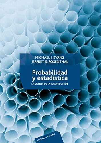 Probabilidad Y Estadistica: La Ciencia De La Incertidumbre (Probability and Statistics, the Science...