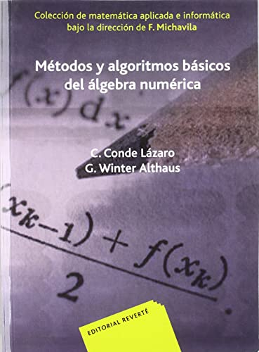 Métodos y Algoritmos básicos del Álgebra numérica: Conde Lazaro, Carlos...