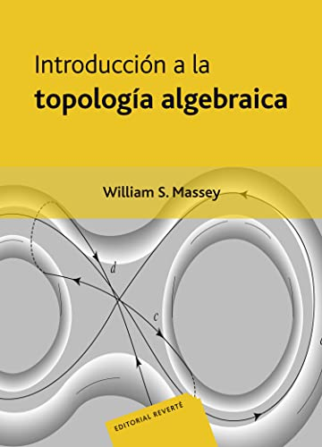Introducción A La Topología Algebraica (Spanish Edition): William S. Massey