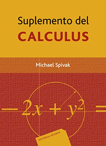 Suplemento del Cálculus (Spanish Edition) (8429151435) by Spivak, Michael