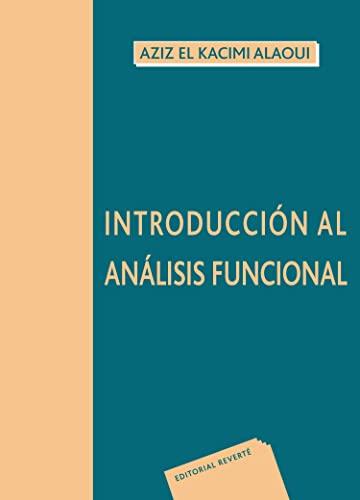 Introducción al análisis funcional (Paperback): Aziz El Kacimi-Alaoui