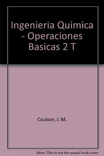 9788429171341: Ingenieria Quimica - Operaciones Basicas 2 T (Spanish Edition)