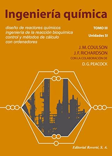 9788429171372: Ingeniería química TOMO III. Diseño de reactores químicos (Ingeniería Química Coulson & Richardson)