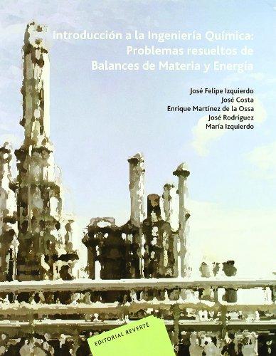 Introducción a la Ingeniería Química: Problemas resueltos: Izquierdo, José Felipe;Costa