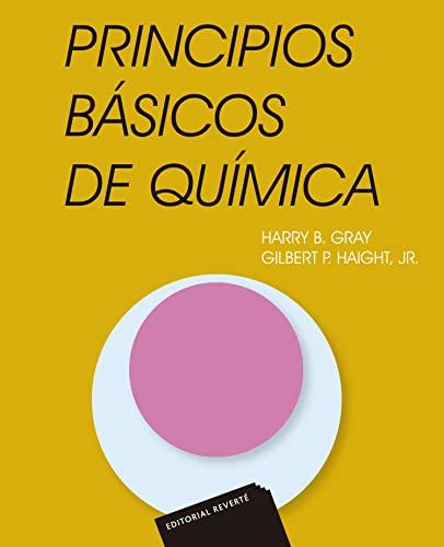 Principios básicos de Química: Gray, Harry B.;