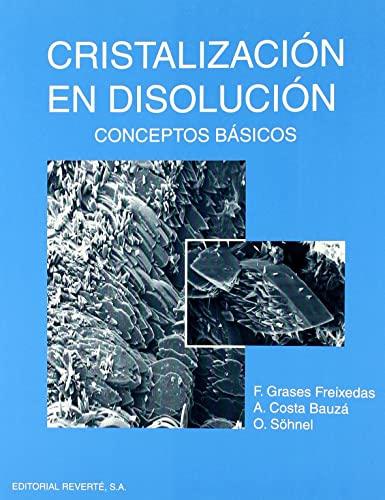 9788429172096: Cristalizacion En Disolucion - Conceptos Basicos (Spanish Edition)