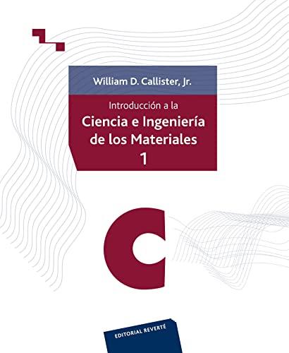 Introducción a la Ciencia e Ingeniería de: William D. Callister