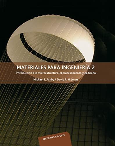 9788429172560: Materiales para ingeniería 2: Introducción a la microestructura, el procesamiento y el diseño