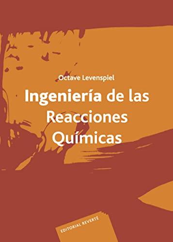 Ingeniería de las reacciones químicas (Spanish Edition): Octave, Levenspiel