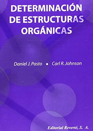 Determinación De Estructuras Orgánicas (Spanish Edition): Daniel J. Pasto, Carl R. ...