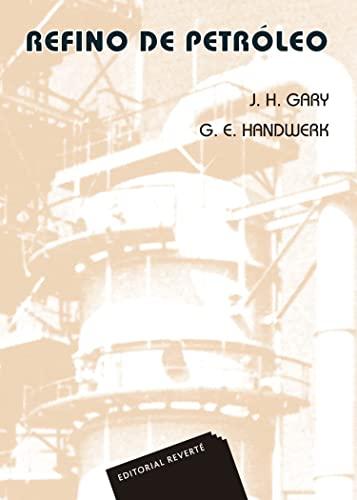 9788429179040: Refino de petróleo. Tecnología y economía (Spanish Edition)