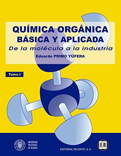 QUIMICA ORGANICA BASICA Y APLICADA VOL. 1: PRIMO I