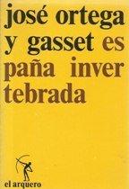 9788429210118: Espana Invertebrada: Bosquejo de Algunos Pensamientos Historicos (Coleccion El Arquero)