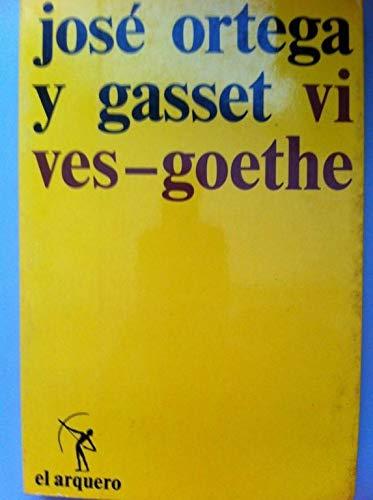 Vives, Goethe (Coleccio?n El Arquero) (Spanish Edition): Ortega y Gasset,